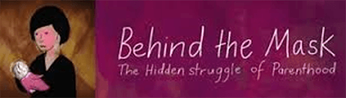 'Behind the Mask - The Hidden Struggle of Parenthood' - a DVD co-produced by the Gidget Foundation and PANDA